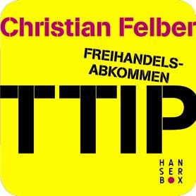 Freihandelsabkommen TTIP. Alle Macht den Konzernen?