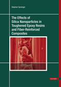 The Effects of Silica Nanoparticles in Toughened Epoxy Resins and Fiber-Reinforced Composites (Print-on-Demand)