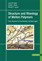 cover-small Structure and Rheology of Molten Polymers