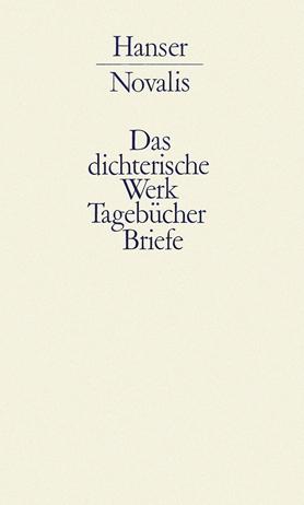 Werke, Tagebücher und Briefe Friedrich von Hardenbergs