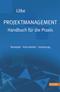 Projektmanagement - Handbuch für die Praxis