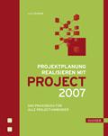 Projektplanung realisieren mit Project 2007