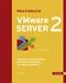 Praxisbuch VMware Server 2