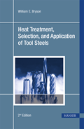 Heat Treatment, Selection, and Application of Tool Steels (Print-on-Demand)