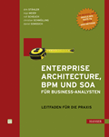 Enterprise Architecture, BPM und SOA für Business-Analysten