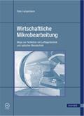 Wirtschaftliche Mikrobearbeitung