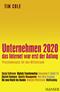 Unternehmen 2020 - Das Internet war erst der Anfang