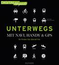 Unterwegs - mit Navi, Handy & GPS