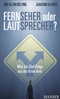 Fern-Seher oder Laut-Sprecher?