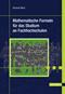 Mathematische Formeln für das Studium an Fachhochschulen