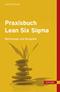 Praxisbuch Lean Six Sigma