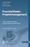 Praxisleitfaden Projektmanagement