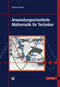 Anwendungsorientierte Mathematik für Techniker