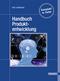 Handbuch Produktentwicklung
