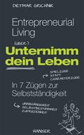 Entrepreneurial Living - Unternimm dein Leben