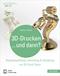 3D-Drucken...und dann?