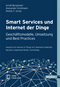 Smart Services und Internet der Dinge: Geschäftsmodelle, Umsetzung und Best Practices