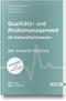 cover-small Qualitäts- und Risikomanagement im Gesundheitswesen: Der schnelle Einstieg