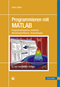 cover-small Programmieren mit MATLAB