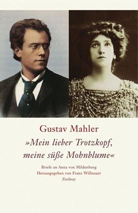 Gustav Mahler Mein lieber Trotzkopf, meine süße Mohnblume