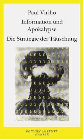 Information und Apokalypse. Die Strategie der Täuschung
