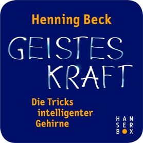Geisteskraft – die Tricks intelligenter Gehirne