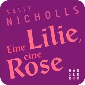 Eine Lilie, eine Rose