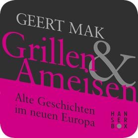 Grillen und Ameisen. Alte Geschichten im neuen Europa
