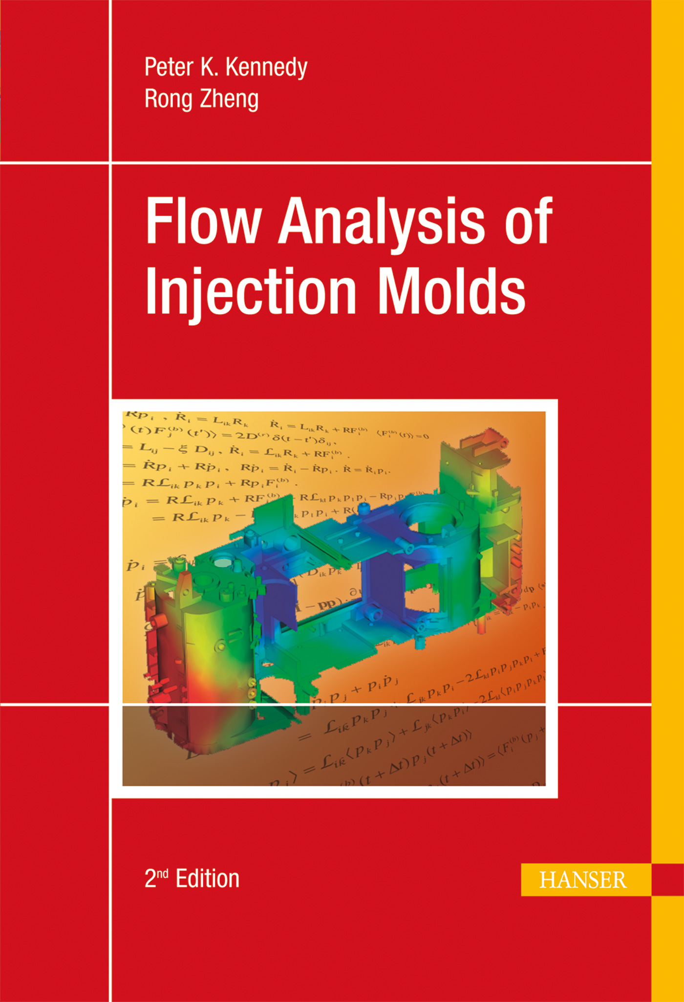 Kennedy, Zheng, Flow Analysis of Injection Molds, 978-1-56990-512-8