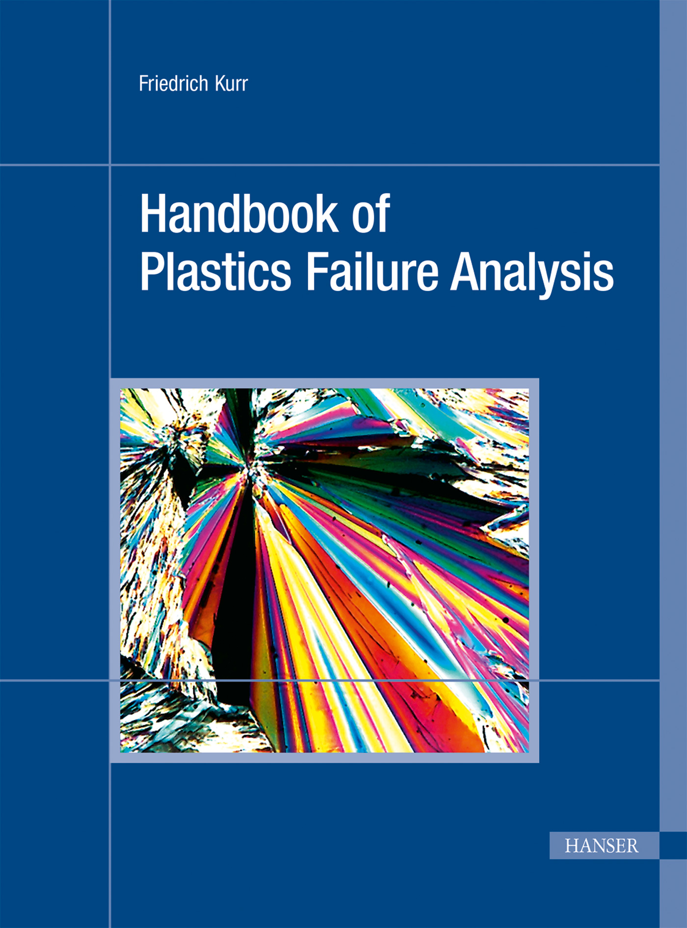 Kurr, Handbook of Plastics Failure Analysis, 978-1-56990-519-7