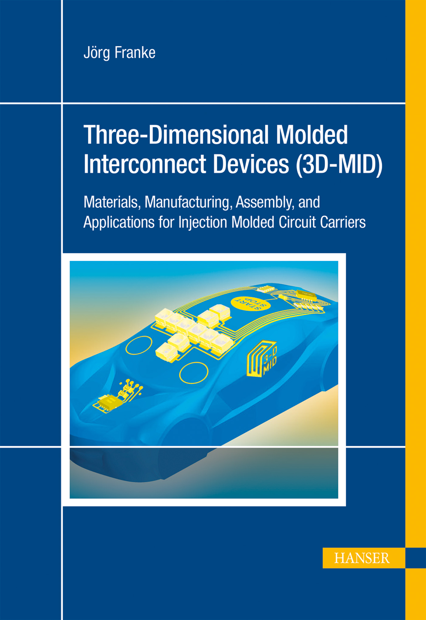 Three-Dimensional Molded Interconnect Devices (3D-MID), 978-1-56990-551-7