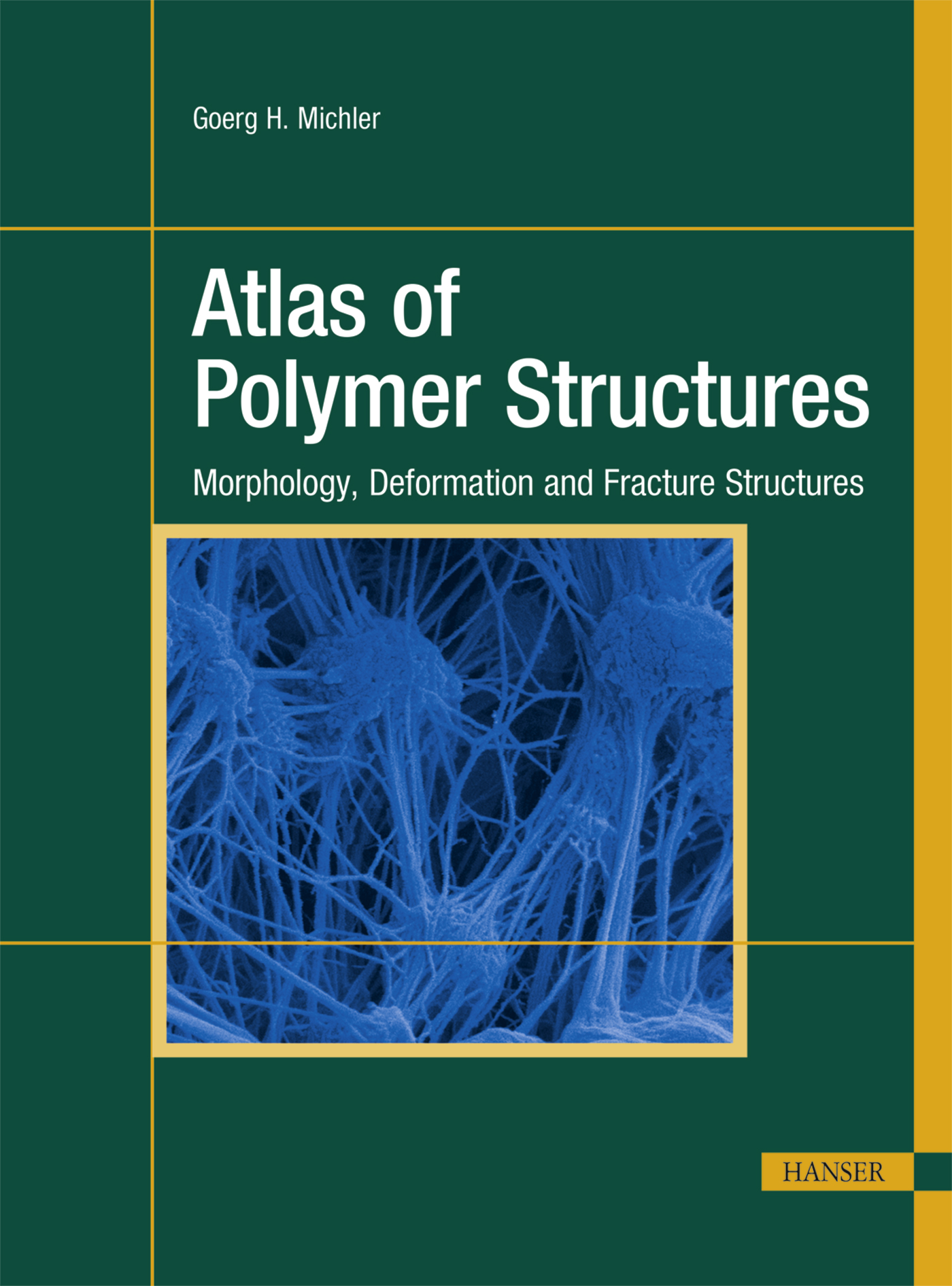 Michler, Atlas of Polymer Structures, 978-1-56990-557-9
