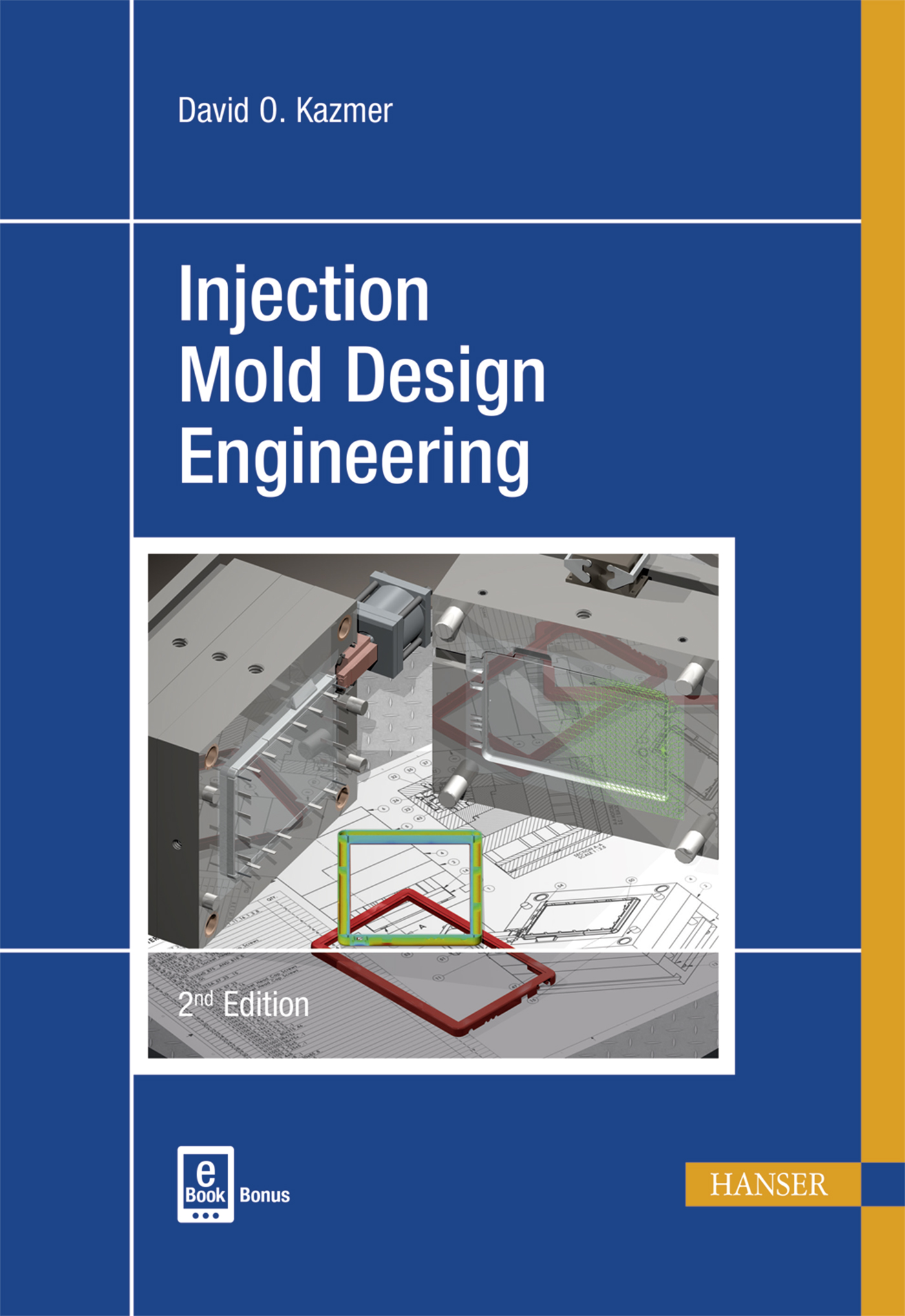 Kazmer, Injection Mold Design Engineering, 978-1-56990-570-8