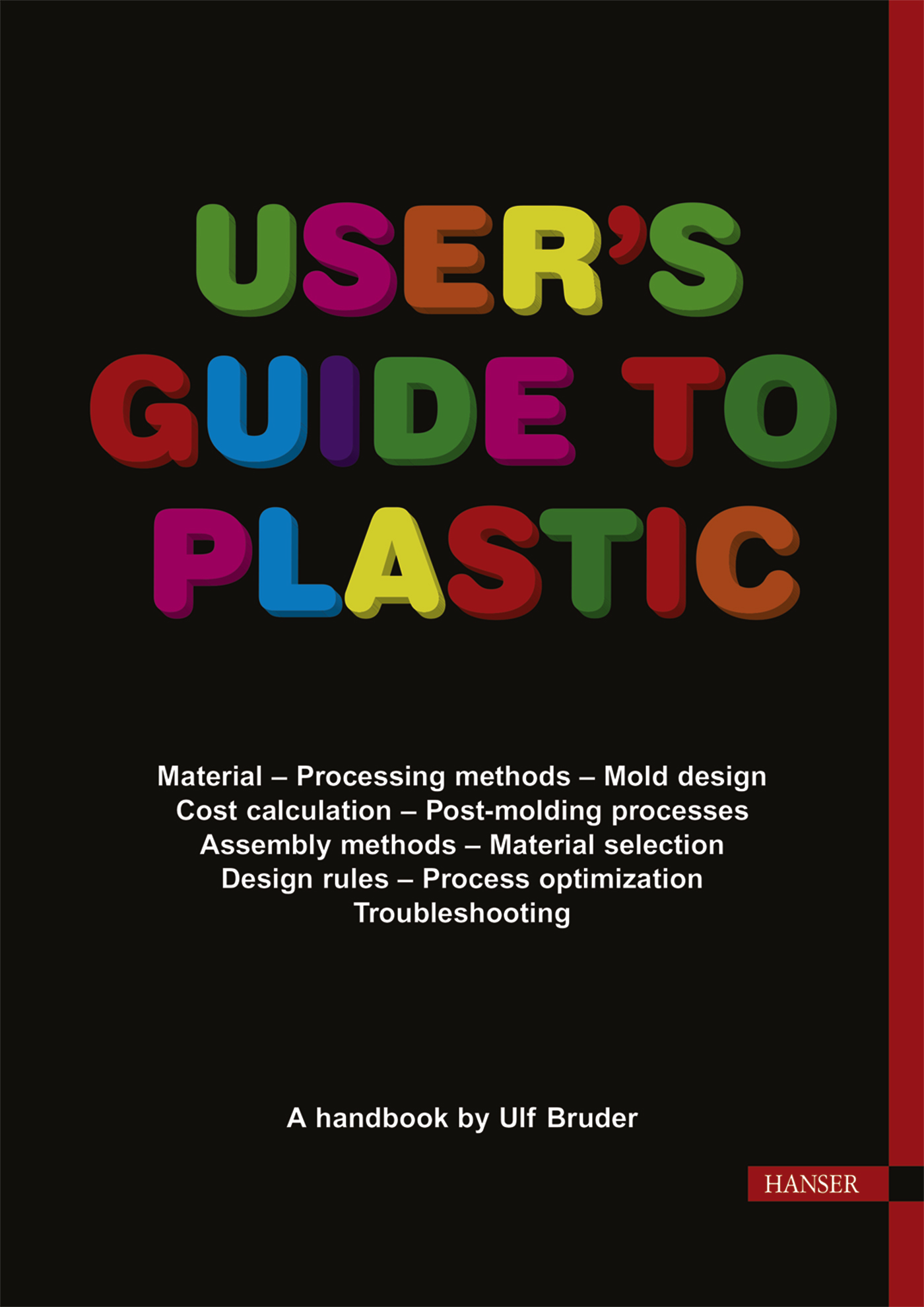 Bruder, User's Guide to Plastic, 978-1-56990-572-2