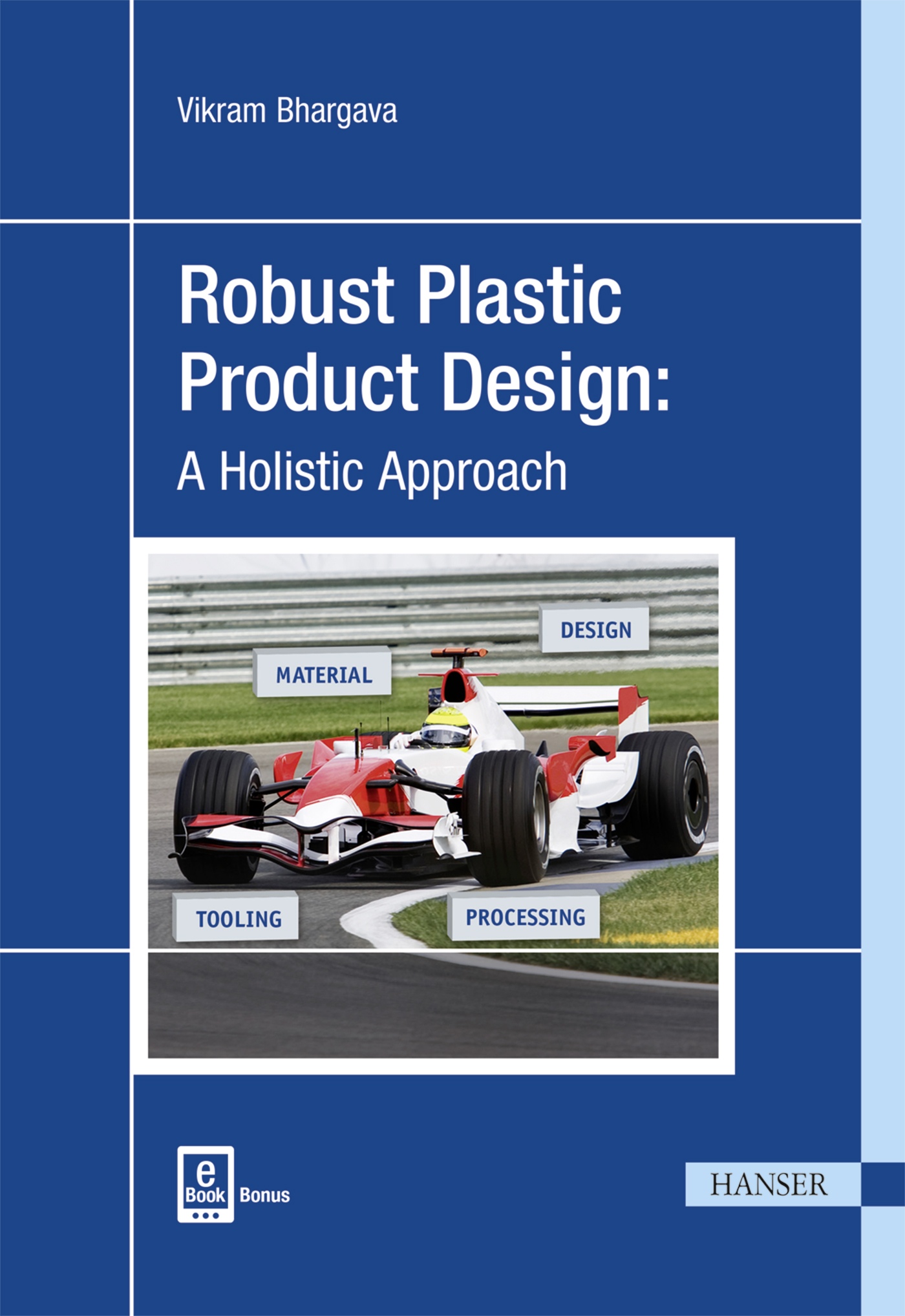 Bhargava, Robust Plastic Product Design: A Holistic Approach, 978-1-56990-580-7