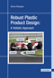 Robust Plastic Product Design: A Holistic Approach