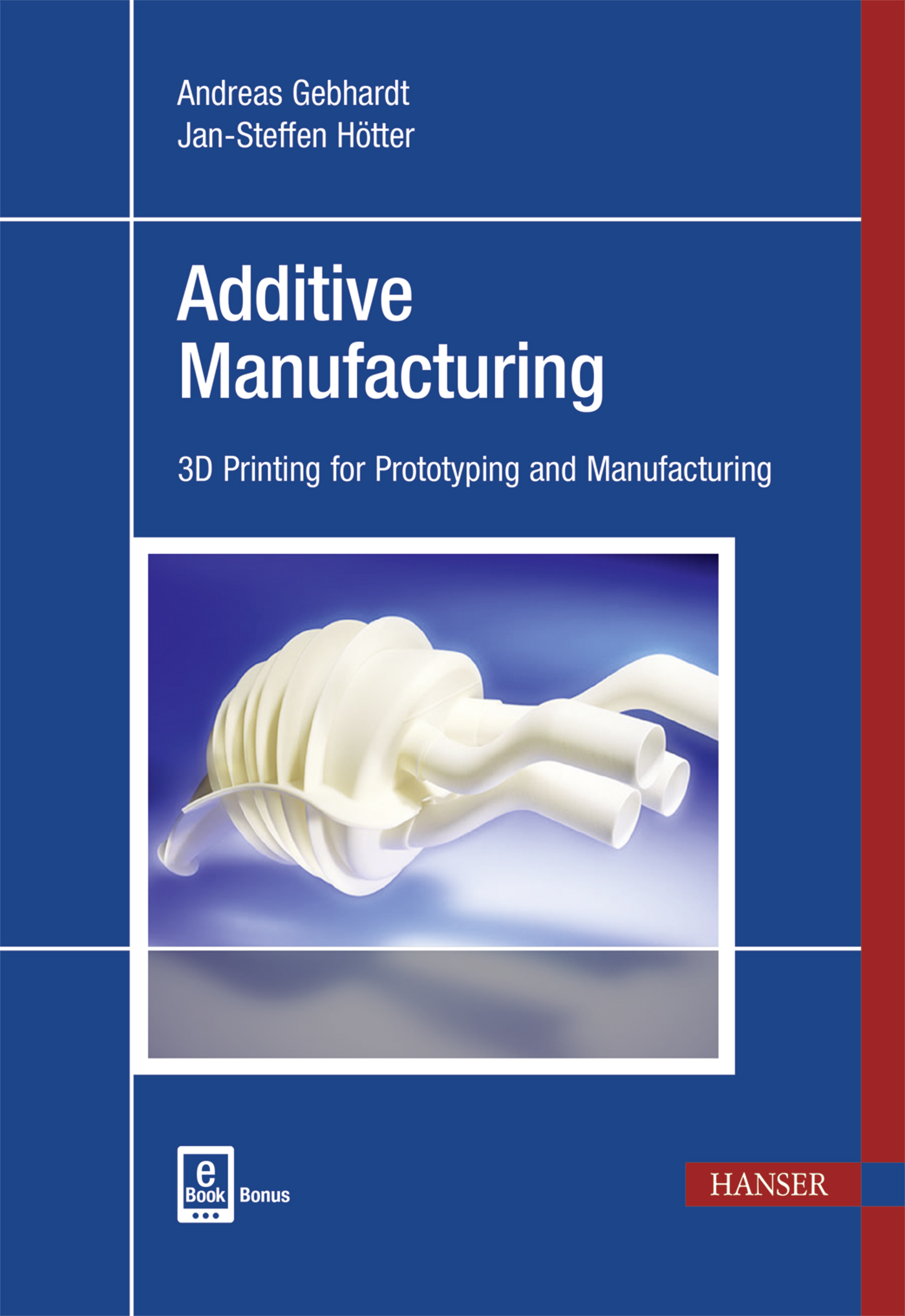 Gebhardt, Hötter, Additive Manufacturing, 978-1-56990-582-1