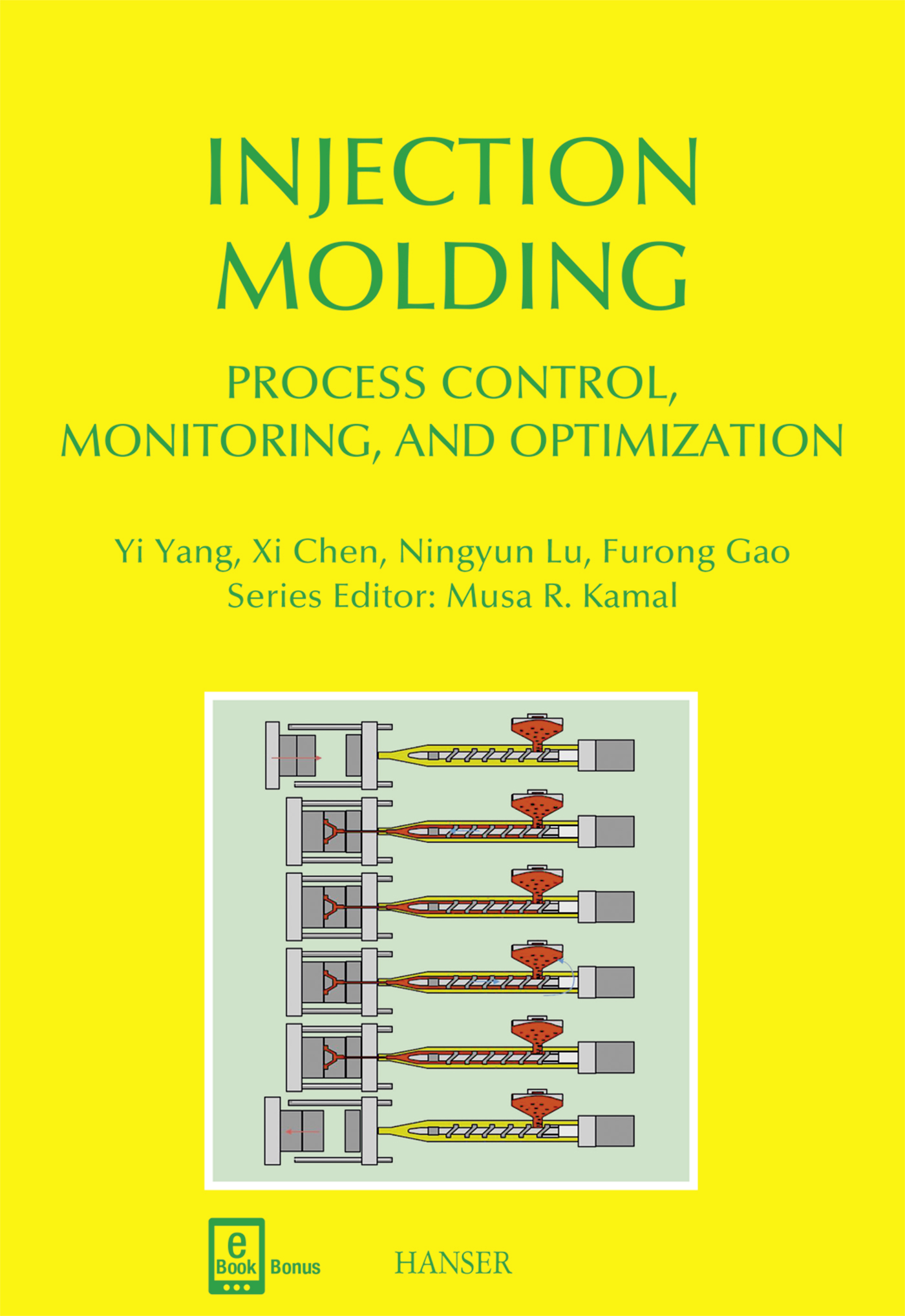 Yang, Chen, Lu, Gao, Injection Molding Process Control, Monitoring, and Optimization, 978-1-56990-592-0