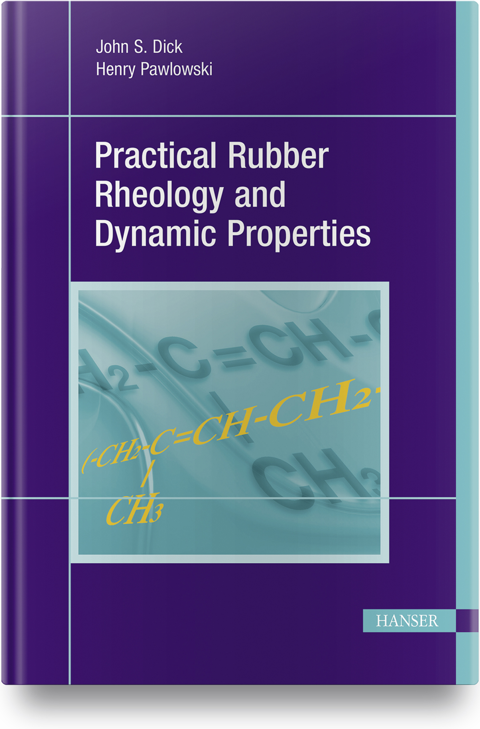 Dick, Practical Rubber Rheology and Dynamic Properties, 978-1-56990-617-0