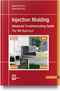 Injection Molding Advanced Troubleshooting Guide
