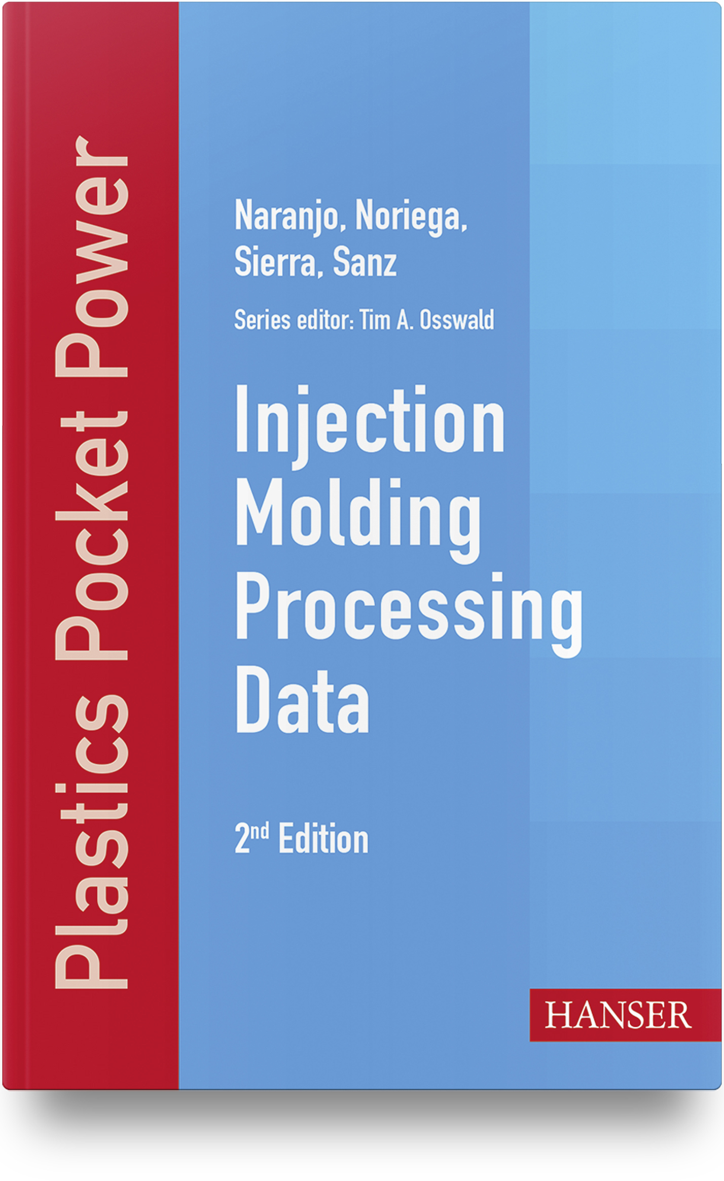 Naranjo C., Pilar Noriega E., Sierra M., Sanz, Injection Molding Processing Data, 978-1-56990-666-8