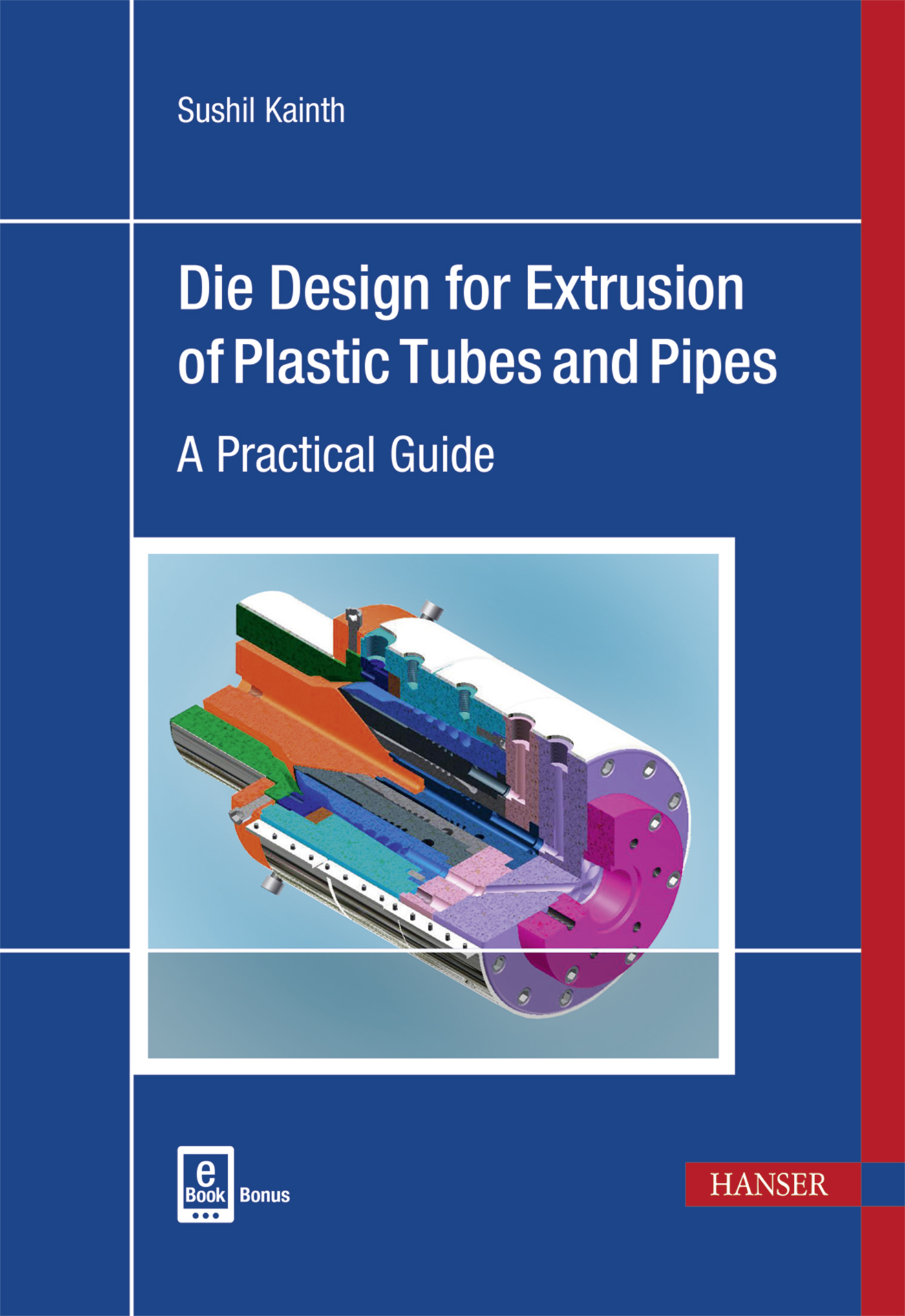 Kainth, Die Design for Extrusion of Plastic Tubes and Pipes, 978-1-56990-672-9