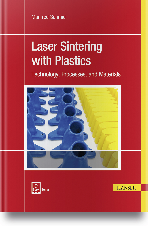 Schmid, Laser Sintering with Plastics, 978-1-56990-683-5