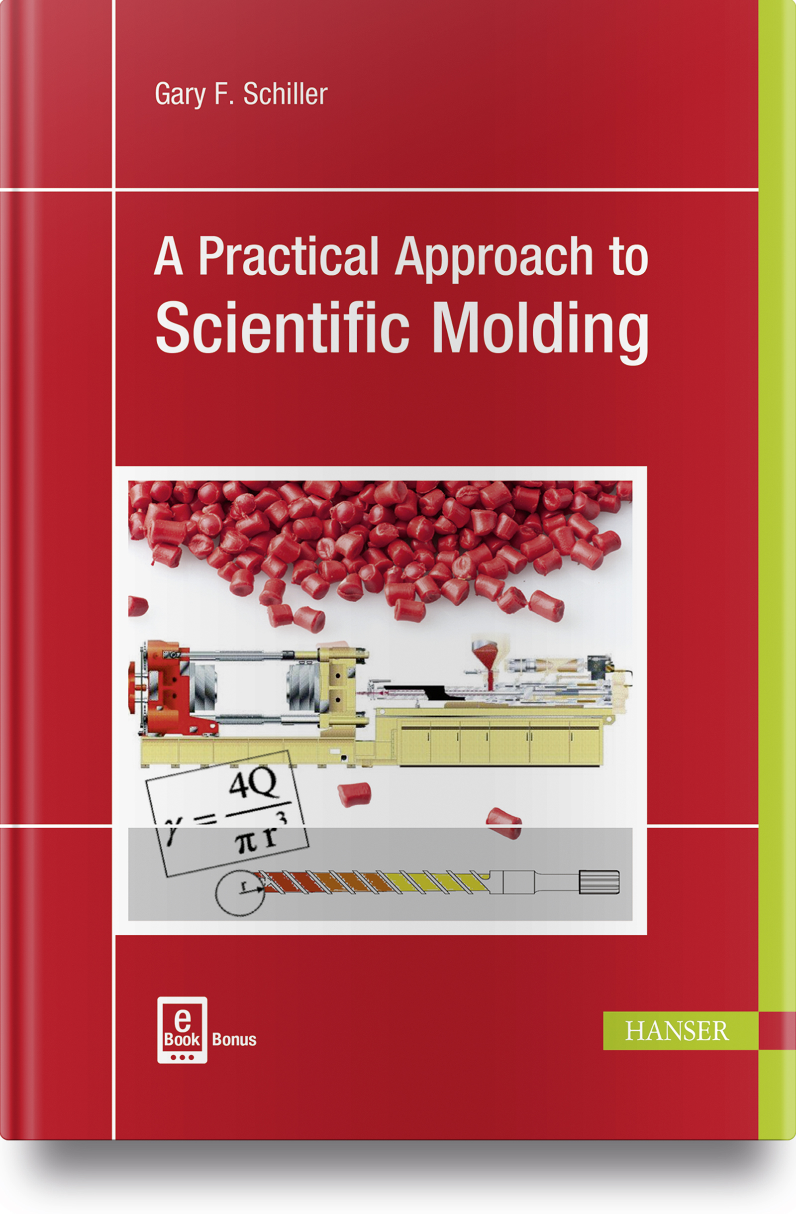 Schiller, A Practical Approach to Scientific Molding, 978-1-56990-686-6