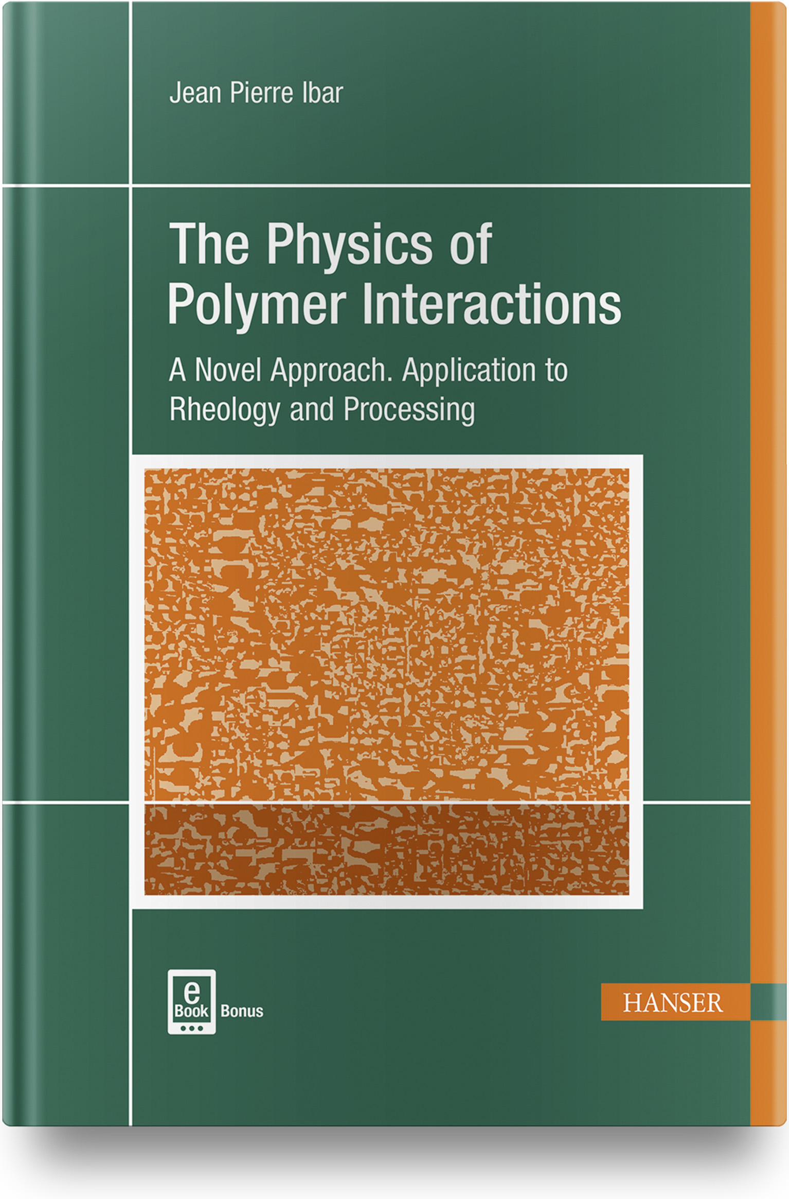 Ibar, The Physics of Polymer Interactions, 978-1-56990-710-8