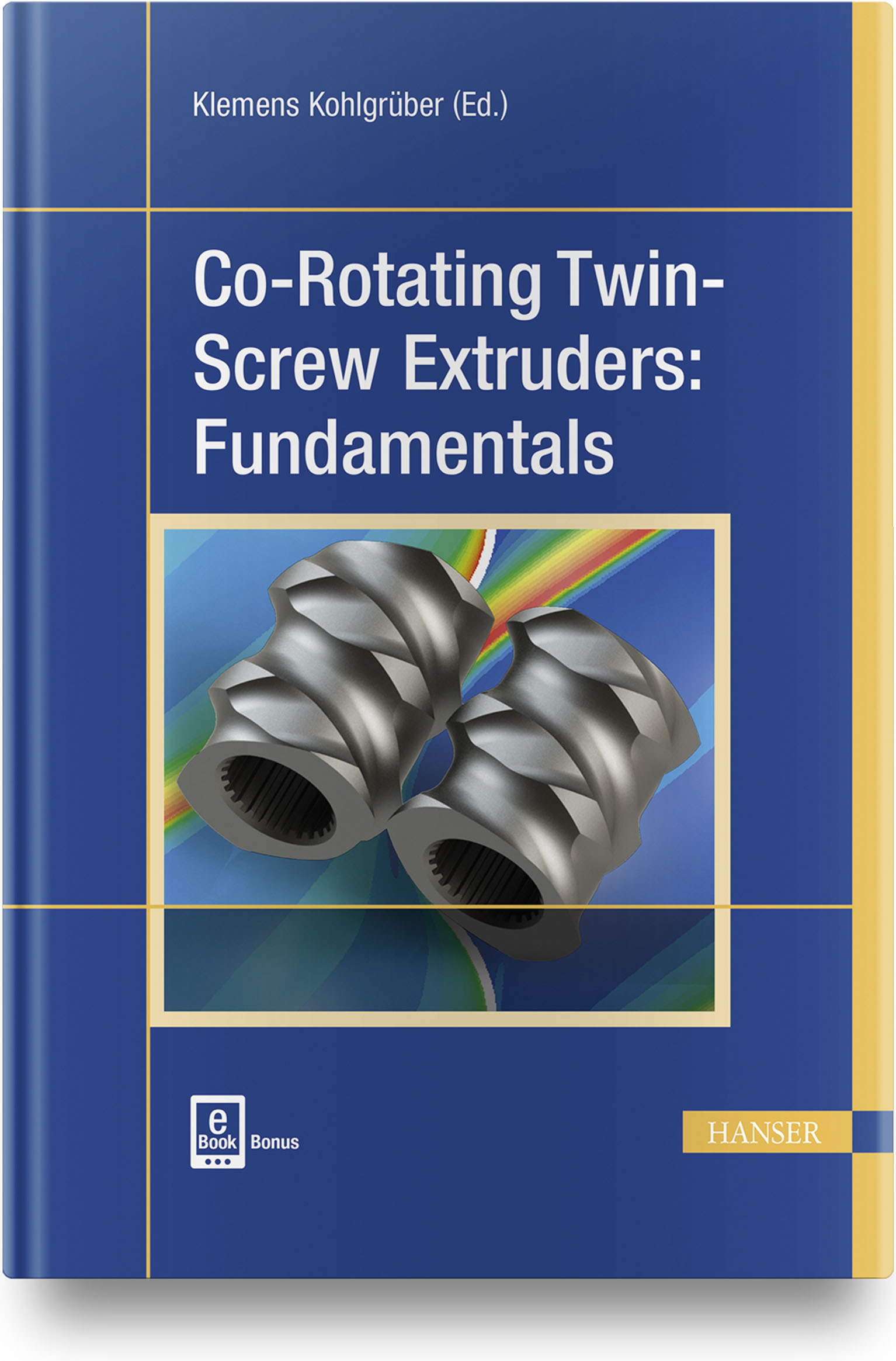 Co-Rotating Twin-Screw Extruders: Fundamentals, 978-1-56990-747-4