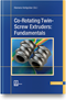 cover-small Co-Rotating Twin-Screw Extruders: Fundamentals
