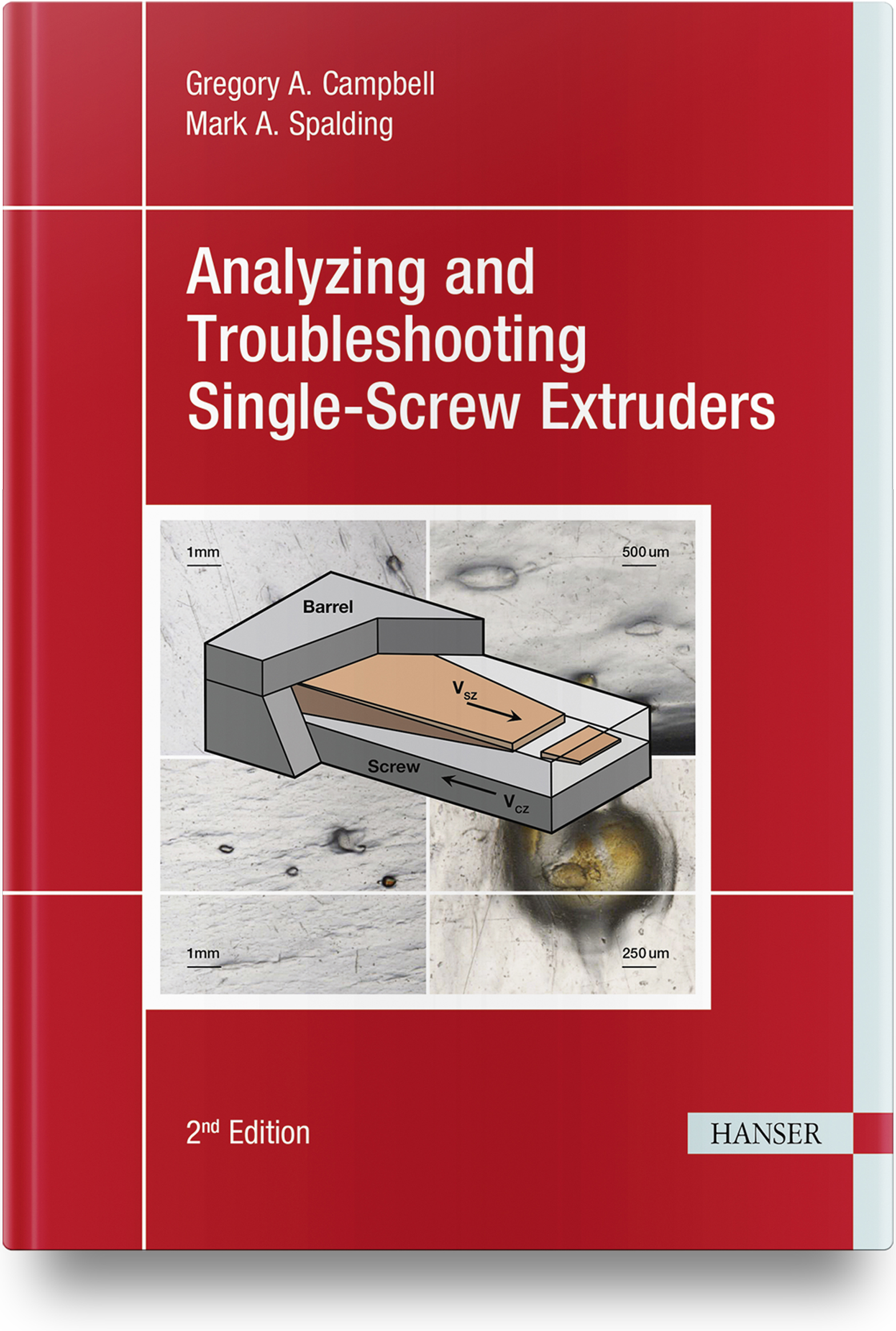 Campbell, Spalding, Analyzing and Troubleshooting Single-Screw Extruders, 978-1-56990-784-9