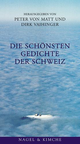 Die schönsten Gedichte der Schweiz