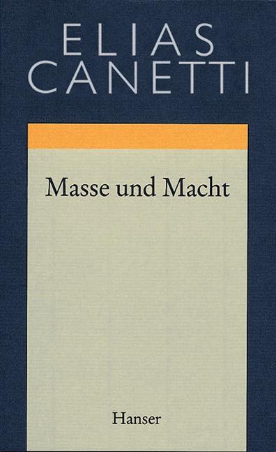 Gesammelte Werke Band 3: Masse und Macht
